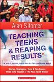 Teaching Teens and Reaping Results in a Wi-Fi, Hip-Hop,Where-Has-All-the-Sanity-Gone World, Alan Lawrence Sitomer, 0545036038