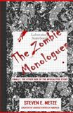 The Zombie Monologues, Metze, Steve, 0615496032