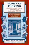 Women of Phokeng : Consciousness, Life Strategy and Migrancy in South Africa, 1900-83, Bozzoli, Belinda and Nkotsoe, Mmantho, 0852556039