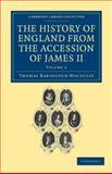 The History of England from the Accession of James II, Macaulay, Thomas Babington, 1108036031