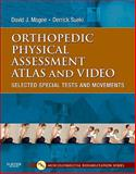 Orthopedic Physical Assessment Atlas and Video : Selected Special Tests and Movements, Magee, David J. and Sueki, Derrick, 1437716032