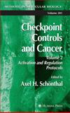 Checkpoint Controls and Cancer : Volume 2: Activation and Regulation Protocols, , 1617376035