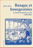 Banque et Bourgeoisies : La Société bordelaise de CIC (1880-2005), Bonin, Hubert, 9052016038