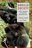 Gorilla Society : Conflict, Compromise, and Cooperation Between the Sexes, Harcourt, Alexander H. and Stewart, Kelly J., 0226316033