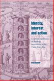 Identity, Interest and Action : A Cultural Explanation of Sweden's Intervention in the Thirty Years War, Ringmar, Erik, 0521026032