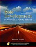 Role Development in Professional Nursing Practice, Masters, Kathleen, 0763756032