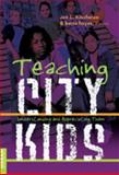 Teaching City Kids : Understanding and Appreciating Them, Kincheloe, Joe L. and Hayes, Kecia, 0820486035