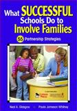 What Successful Schools Do to Involve Families : 55 Partnership Strategies, Glasgow, Neal A. and Jameson Whitney, Paula, 141295603X