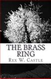 The Brass Ring, Rex Castle, 1466346035