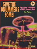 Give the Drummers Some!, Jim Payne, 157623603X