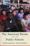 The American Dream and the Public Schools 1st Edition