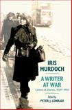 A Writer at War - Letters and Diaries, 1939-1945, Murdoch, Iris, 0199756031