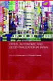 Cities, Autonomy, and Decentralization in Japan, , 0415326036