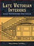 Late Victorian Interiors and Interior Details, William B. Tuthill, 0486476030