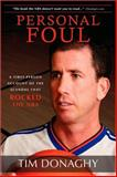 Personal Foul : A First-Person Account of the Scandal That Rocked the NBA, Donaghy, Tim, 0615306039