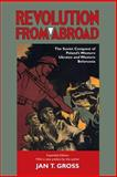 Revolution from Abroad : The Soviet Conquest of Poland's Western Ukraine and Western Belorussia, Gross, Jan Tomasz, 0691096031