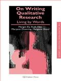 On Writing Qualitative Research, Margot Ely and Maryann Downing, 0750706031