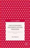 The Economic Reconciliation Process : Middle Eastern Populations in Conflict, Bijaoui, Ilan, 1137346035