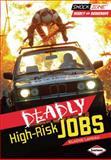 Deadly High-Risk Jobs, Elaine Landau, 1467706035
