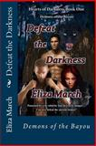 Defeat the Darkness, Eliza March, 149122603X