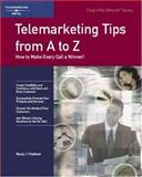 Telemarketing Tips from A to Z : How to Make Every Call a Winner!, , 1560526033