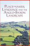 Place-Names, Language and the Anglo-Saxon Landscape, , 1843836033