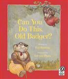 Can You Do This, Old Badger?, Eve Bunting, 0152046038