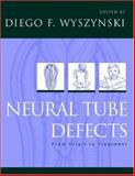 Neural Tube Defects : From Origin to Treatment, , 0195166035
