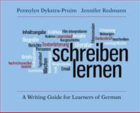 Schreiben Lernen : A Writing Guide for Learners of German, Dykstra-Pruim, Pennylyn and Redmann, Jennifer, 0300166036