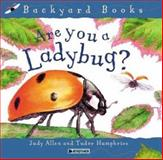 Are You a Ladybug?, Tudor Humphries and Judy Allen, 0753456036