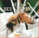 Bees and Bee-Keeping, Derek Hall, 0785826033