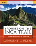 Trouble on the Inca Trail : A Decision-Making Survival Simulation, Ukens, Lorraine L., 0787976032