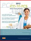 ICD-10-PCS Online Training Modules, 2012 Edition (User Guide and Access Code), Lovaasen, Karla R., 1455746037