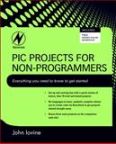 PIC Projects for Non-Programmers, Iovine, John, 1856176037