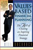Values-Based Financial Planning : The Art of Creating an Inspiring Financial Strategy, Bachrach, Bill, 1887006036