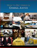 How to Get Hired in Criminal Justice, Stephen Winston and Pete Bollinger, 1936986035