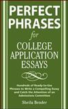 Perfect Phrases for College Application Essays, Bender, Sheila, 0071546030
