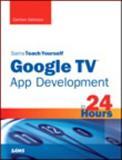 Sams Teach Yourself Google TV App Development in 24 Hours, Carmen Delessio, 0672336030
