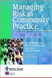Managing Risk in Community Practice : Nursing, Risk and Decision Making, Alaszewski, Andy, 0702026034