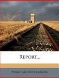 Report..., Public Archives Canada, 1275316034