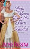 The Lady Mercy Danforthe Flirts with Scandal, Jayne Fresina, 1402266030