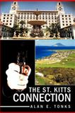 The St. Kitts Connection, Alan E. Tonks, 1463416032