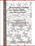 Retención Escolar - Un Camino Hacia una Nueva Escuela, Dimate, Cecilia, 9586166031