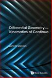 Differential Geometry and Kinematics of Continua, John D. Clayton, 9814616036