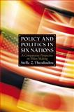 Policy and Politics in Six Nations : A Comparative Perspective on Policy Making, Theodoulou, Stella Z., 0130866032