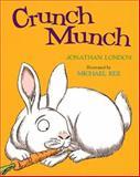 Crunch Munch, Jonathan London, 0152026037