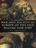 War and Society in Europe of the Old Regime, 1618-1789, Anderson, M. S., 0750916036