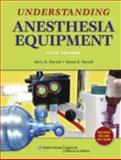 Understanding Anesthesia Equipment, Dorsch, Jerry A. and Dorsch, Susan E., 0781776031