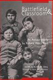 Battlefield and Classroom : Four Decades with the American Indian, 1867-1904, Pratt, Richard Henry, 0806136030