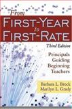 From First-Year to First-Rate : Principals Guiding Beginning Teachers, Brock, Barbara L. and Grady, Marilyn L., 1412916038